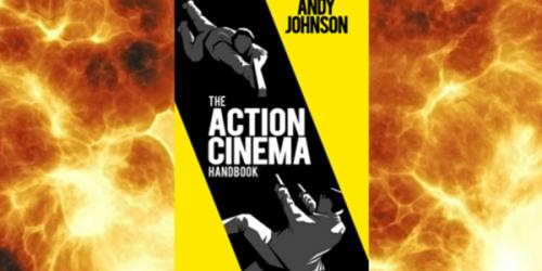 """Обзор """"Справочника по экшн кино"""" (The Action Cinema Handbook) от Эоина Фрила"""