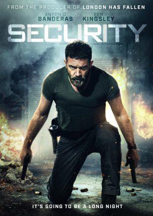 Постер и трейлер фильма «Охранник» («Security», 2017) с Антонио Бандерасом, Беном Кингсли и Кунгом Ле.